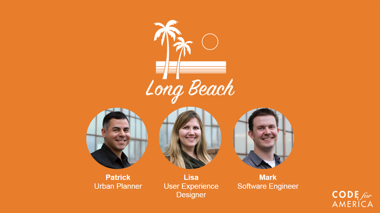 Pictured. CfA Long Beach team fellows Patrick (Urban Planner), Lisa (User Experience Designer), and Mark (Software Engineer).