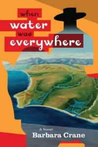 "Local History Lecture Series: ""When Water Was Everywhere: A Novel View of Life in Early California"""